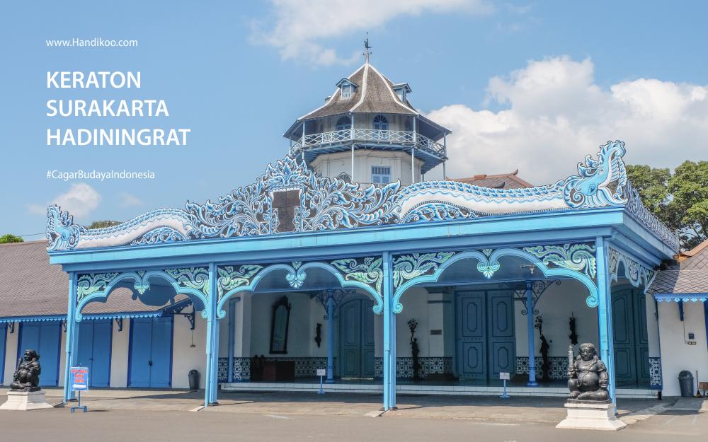 Cagar Budaya Indonesia : Keraton Surakarta Hadiningrat - Bukti Kemegahan Istana Mataram yang Lestari
