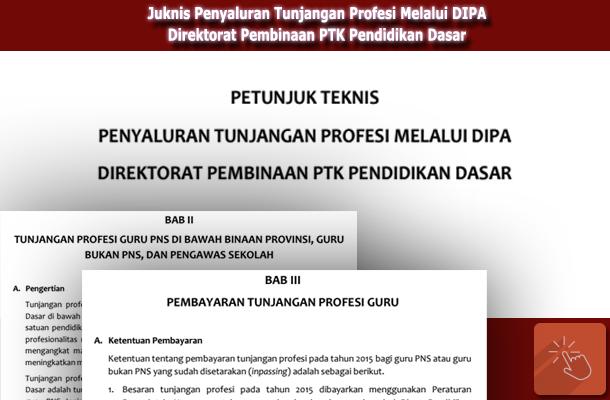 Juknis Penyaluran Tunjangan Profesi Melalui DIPA Direktorat Pembinaan PTK Pendidikan Dasar