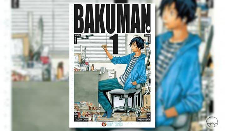 Bakuman วัยซนคนการ์ตูน - ความฝันวัยหนุ่มกับการทุ่มเทเพื่อเป็นนักเขียนการ์ตูน