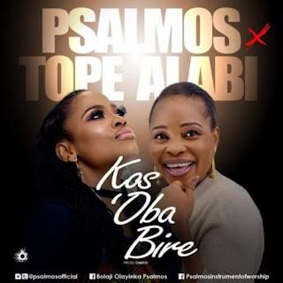 "Psalmos x Tope Alabi – ""Kos'Oba Bi Re"""