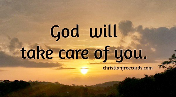 God Will Take Care Of You Free Christian Card