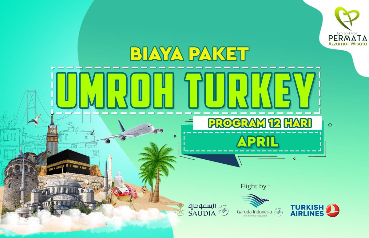 Promo Paket Umroh plus turki Biaya Murah Jadwal Bulan April