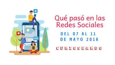 que-paso-en-redes-sociales-del-07-11-mayo-2018