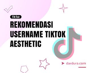 Username TikTok Aesthetic, Kpop, Lucu dan Keren Terbaru
