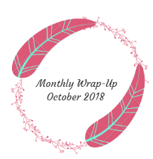 Monthly Wrap-Up — October 2018
