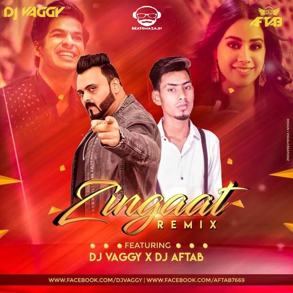 Zingaat (Mashup) - DJ Vaggy & DJ Aftab
