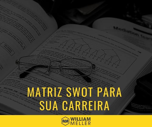 Que tal aplicar uma Matriz SWOT para sua carreira ou mesmo vida pessoal?