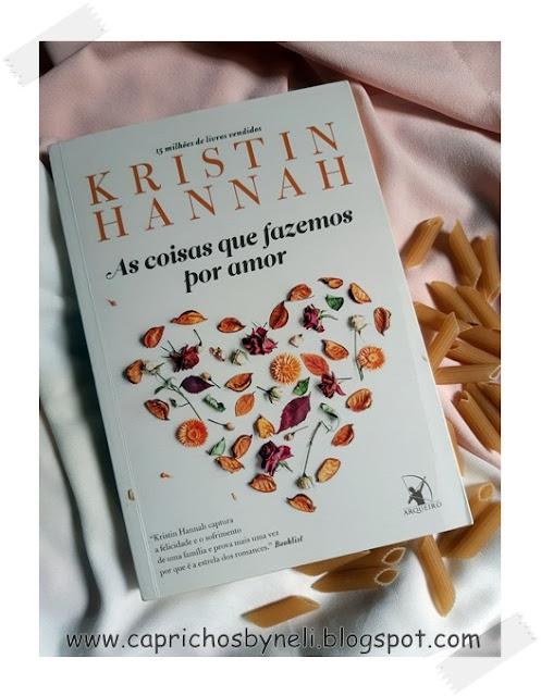 As coisas que fazemos por amor, Kristin Hannah, Editora Arqueiro