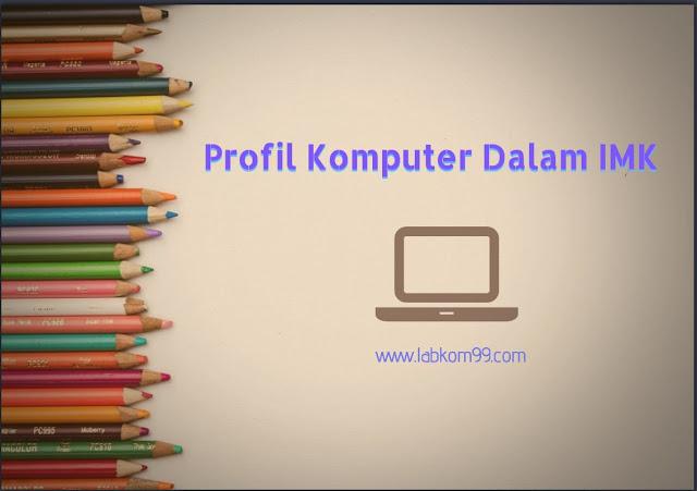 Profil Komputer Dalam IMK