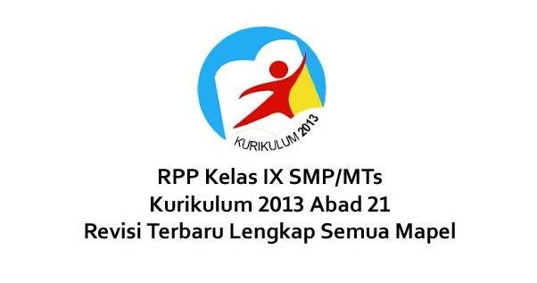 Kesehatan (pjok)merupakan salah satu mata pelajaran pada kurikulum 2013. RPP Kelas 9 SMP/MTs Kurikulum 2013 Revisi 2019-2020