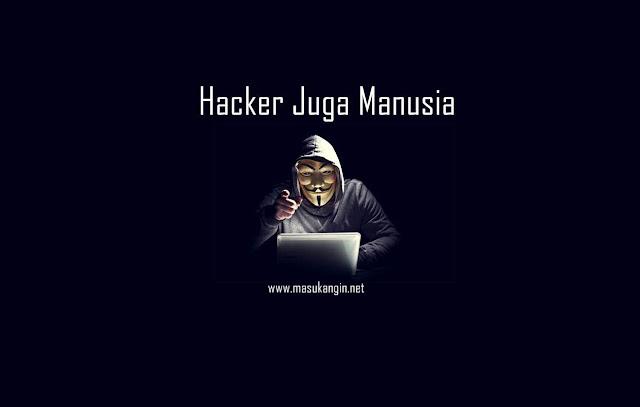 Hacker Juga Manusia Yang Memiliki Hati Bagai Manusia