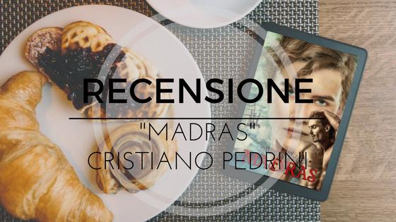 [Recensione] Madras - Cristiano Pedrini