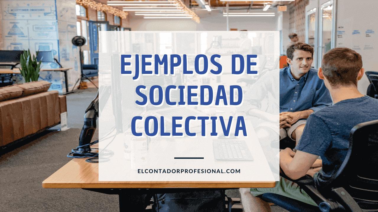 sociedad colectiva ejemplos
