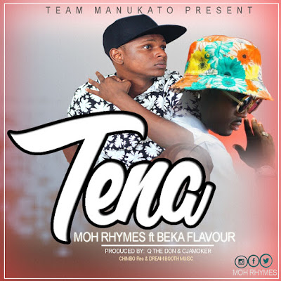 Download Mp3 | Moh Rhymes ft Beka Flavour - Tena
