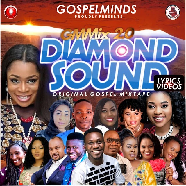 [MIXTAPE]: Gospelminds presents 2018  Orignal Gospel Mixtape (Diamond Sound Mix 2.0)