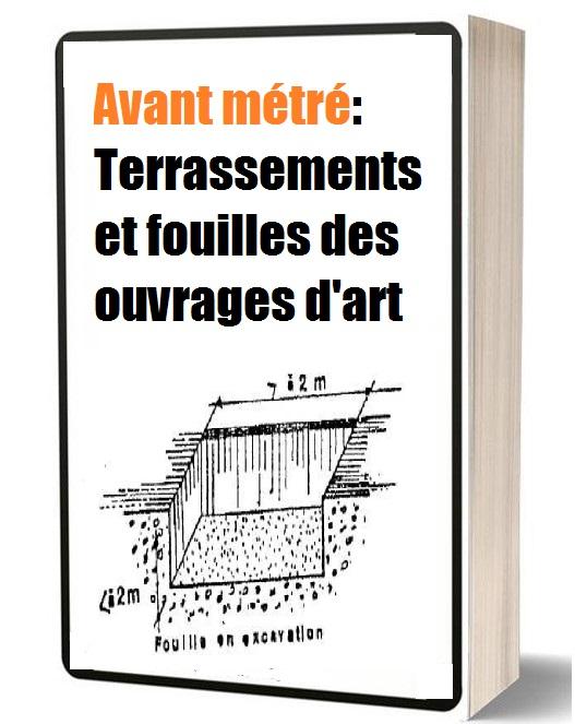Avant métré: Terrassements et fouilles des ouvrages d'art