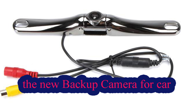 the new Backup Camera for car