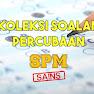 Koleksi Soalan Percubaan Sains SPM 2020, 2019, 2018