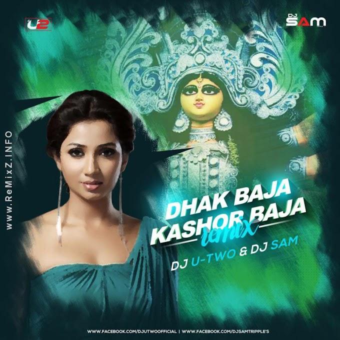 Dhak Baja Kashor Baja - Shreya Ghoshal (Remix) DJ U-Two x DJ Sam