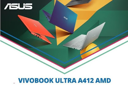 VivoBook Ultra A412DA AMD Ryzen Sangat Cocokan Buat Kamu