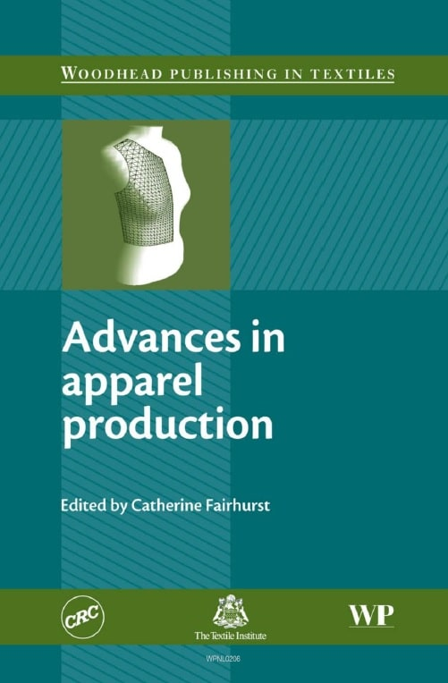Advances in Apparel Production Edited by Catherine Fairhurst ...https://www.textileebook.com › Apparel advances in apparel production