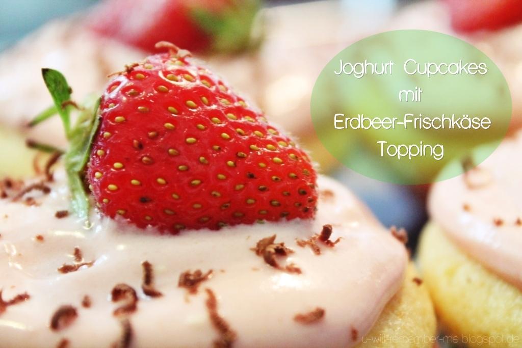 joghurt cupcakes mit erdbeer frischk se topping you will remember me. Black Bedroom Furniture Sets. Home Design Ideas