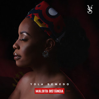 Yola Semedo - Maldita Distância