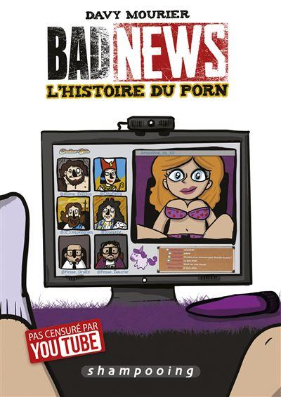 Davy Mourier Bad News l'histoire du porn, la chronique Historique