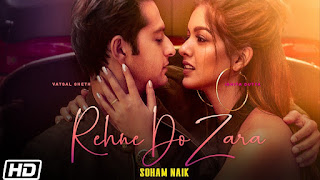 Rehne Do Zara Lyrics Soham Naik ft Vishal Seth