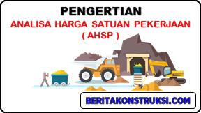 Pengertian Analisa Harga Satuan Pekerjaan (AHSP)