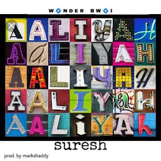 [Party jam] Suresh (wonder bwoi) - Aaliyah (prod. Markshedy) #Arewapublisize