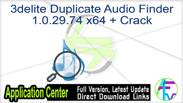 3delite Duplicate Audio Finder 1.0.29.74 x64 + Crack