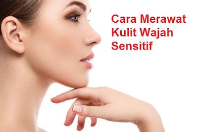produk pembersih wajah untuk kulit sensitif yang aman - tips perawatan kulit sensitif