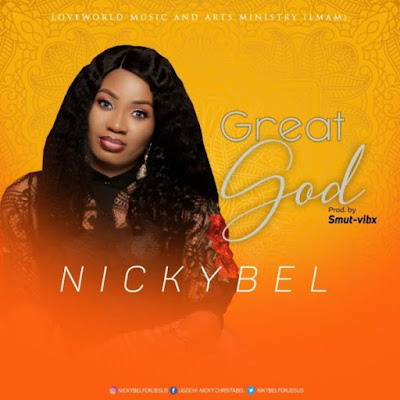 Great God by Nickybel Mp3 Download