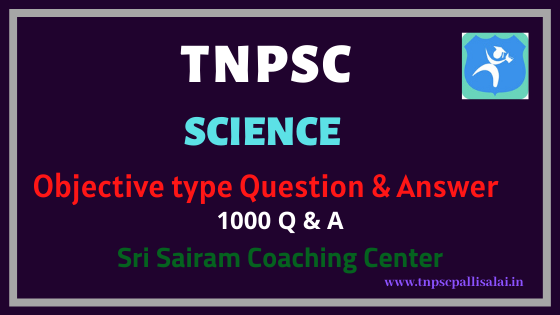 Science 1000 Objective type Question and Answer