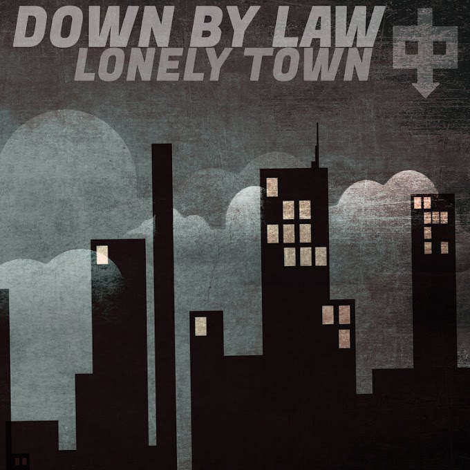 "Down By Law stream new album ""Lonely Town"""