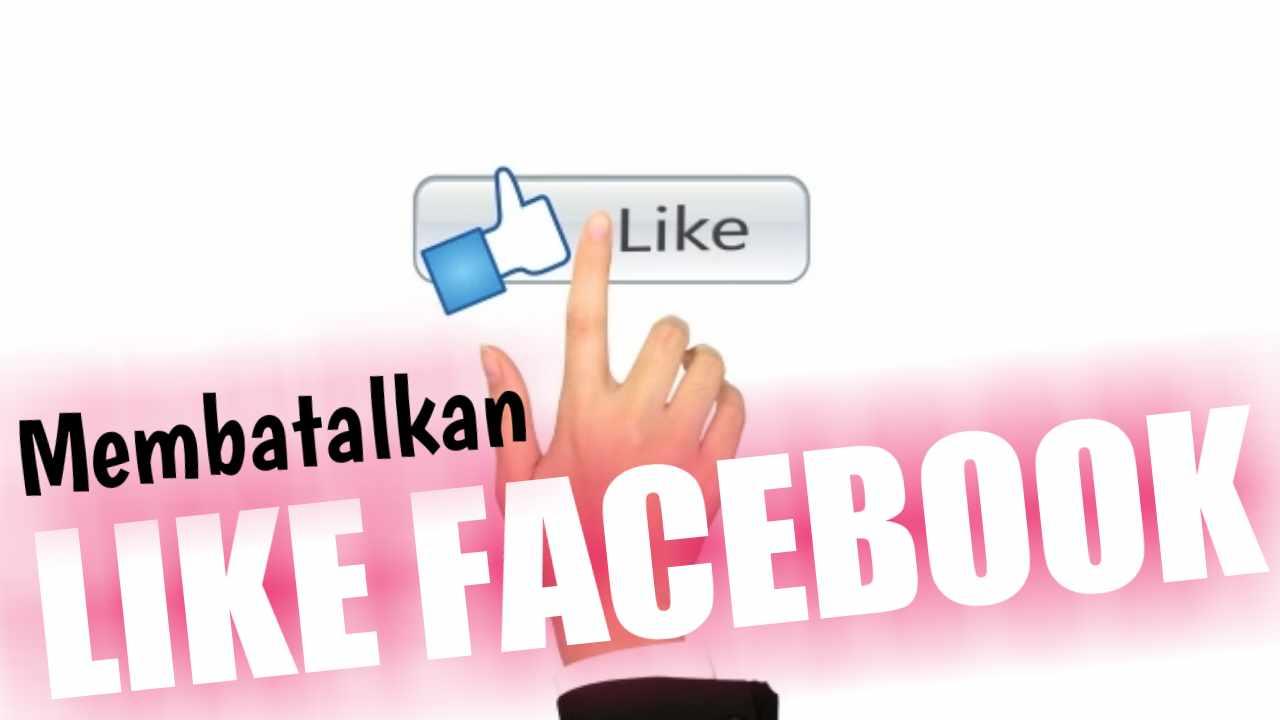 Cara Menghapus Like Di Facebook