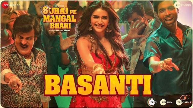 Song  :  Basanti Song Lyrics Singer  :  Payal Dev & Danish Sabri Lyrics  :  Danish Sabri Music  :  Javed - Mohsin Movie  :  Suraj Pe Mangal Bhari