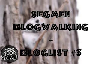 http://www.mohdnoorshawals.com/2016/03/SegmenBlogwalkingBloglist3.html
