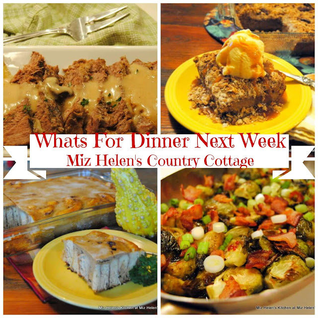 Whats For Dinner Next Week, 11-17-19 at Miz Helen's Country Cottage