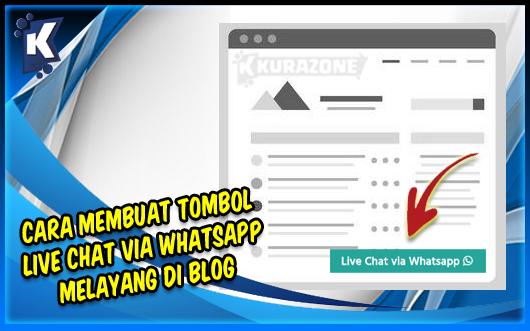 Cara Membuat Tombol Live Chat via Whatsapp Melayang di Blog