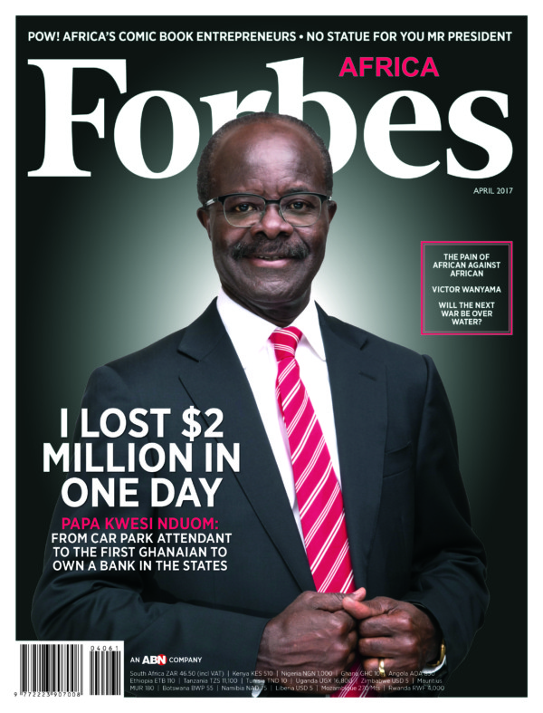 Cover Story: Dr Nduom reveals the day he lost over $2million in Forbes Africa April edition