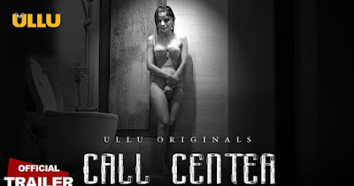 All Episodes  Call Center ullu web series cast and review