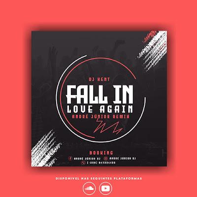 DJ KENT - Fall In Love Again (Remix Andre Junior)