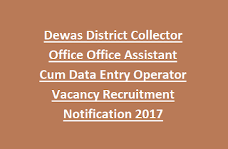 Dewas District Collector Office Office Assistant Cum Data Entry Operator Vacancy Recruitment Notification 2017