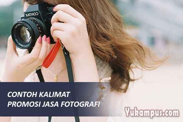 7 Contoh Kalimat Promosi Jasa Fotografi Dan Videografi Yukampus