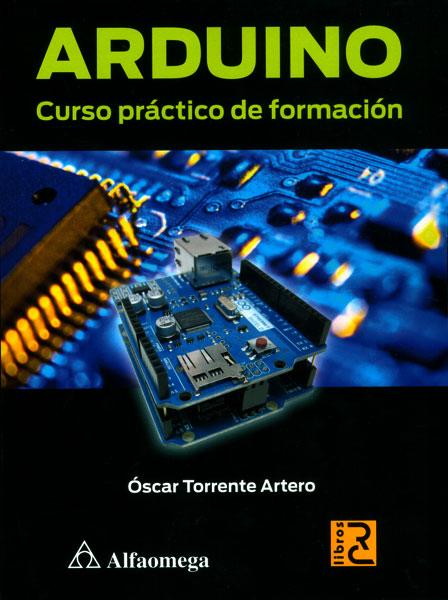 ARDUINO: Curso práctico de formación – Óscar Torrente Artero
