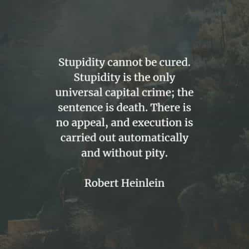 Stupidity quotes and sayings that will open your mind
