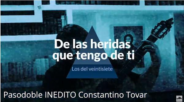 """Pasodoble INEDITO """"De las heridas que tengo"""" de Constantino Tovar. Comparsa """"""""Los del veintisiete"""""""