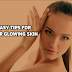 Tips for your glowing skin